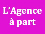 L'AGENCE A PART